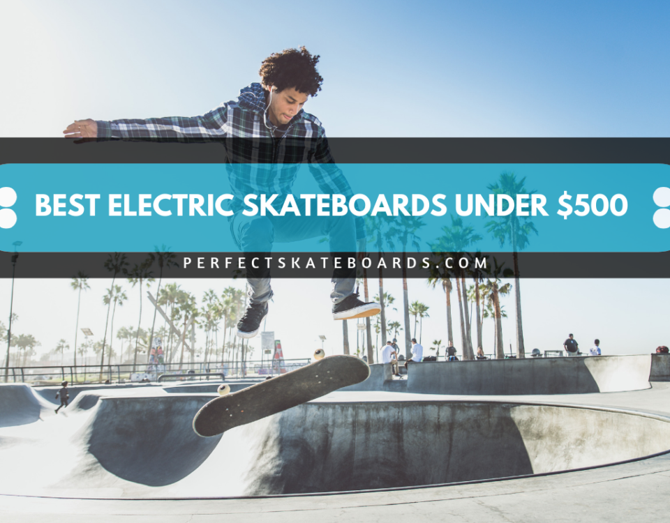 Best Electric Skateboards Under $500