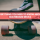 EVERYTHING YOU NEED TO KNOW ABOUT SKATEBOARD DECKS
