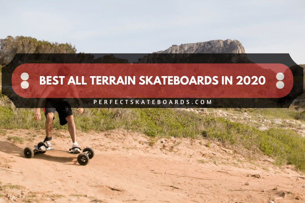 Best All Terrain Skateboards In 2020