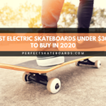 10 Best Electric Skateboard Under 300$ | In 2021