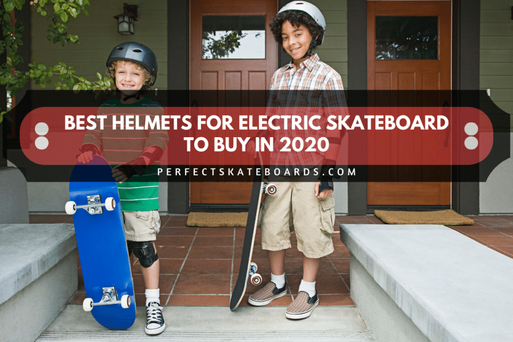 Best Helmets For Electric Skateboard To Buy In 2020