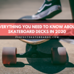 Everything You Need To Know About Skateboards Decks