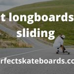 6 Best longboards for sliding | Review & Guide