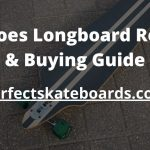 Ten Toes Longboard Review & Buying Guide