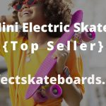 6 Best Mini Electric Skateboard {Top Seller}