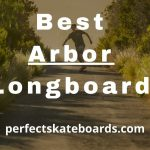 5 Best Arbor Longboard Review & Guide