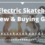 7 Best Electric Skateboards | Reviews & Guide