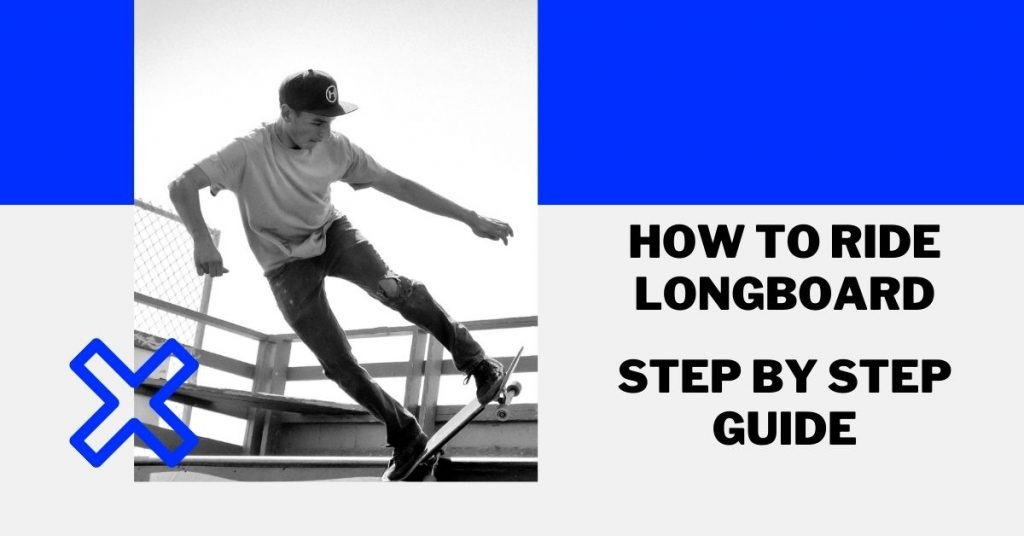 How To Ride Longboard